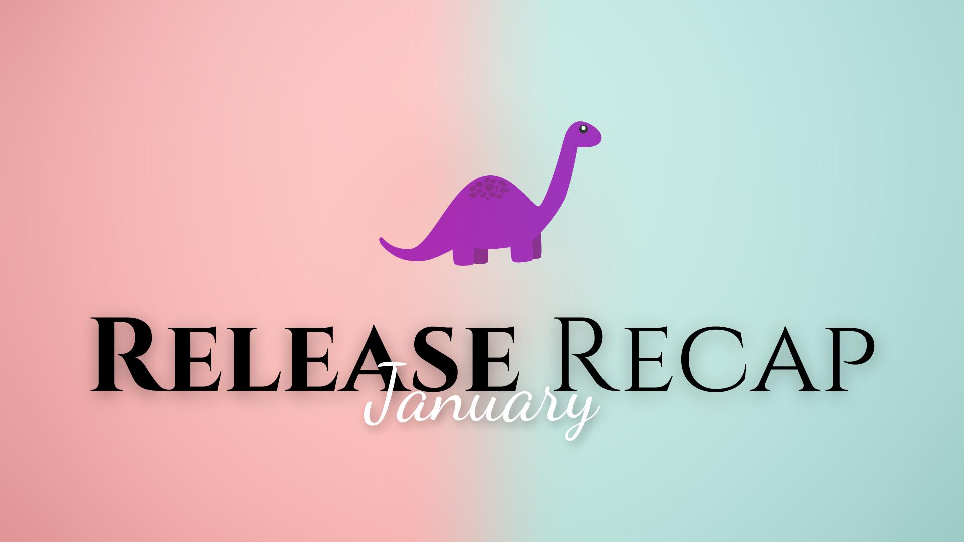 January Release Recap